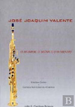 José Joaquim Valente: o Homem, o Músico e o Mestre 9789727726448