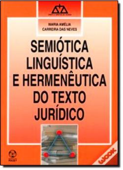 Semiótica Lingu¡stica e Hermenèutica do Texto Jur¡dico 9789896590949